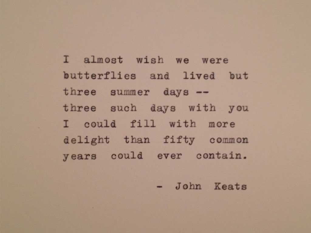 Poetry by Keats. Makes your hair stand up, doesn't it?